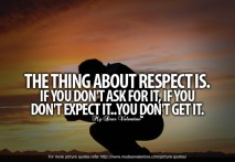 Life Quotes - The thing about respect is
