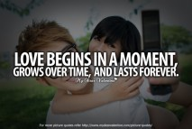 Love Quotes - Love begins in a moment