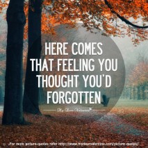 missing you quotes - Here comes that feeling