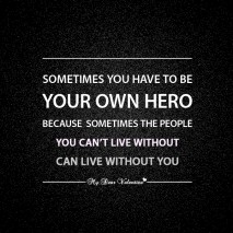motivational quotes - Sometimes you have to be