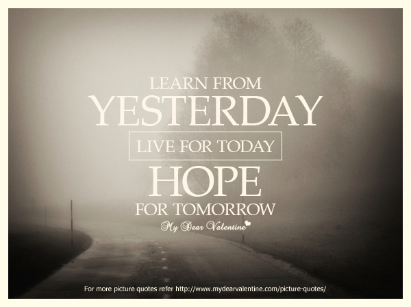 Motivational Quotes - Learn from yesterday