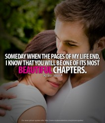 Romantic Quotes For Him - Someday when the pages of my life