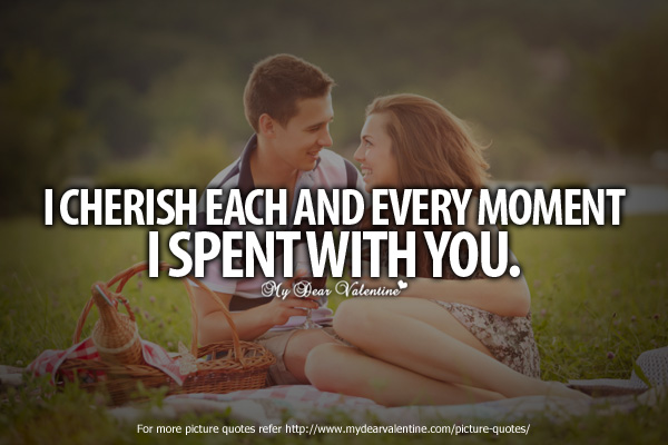 Sweet Quotes for Him - I cherish each and every