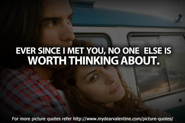 thinking of you quotes - Ever since I met you
