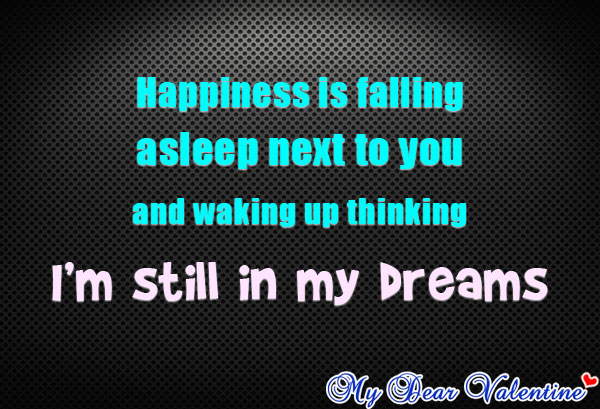 thinking of you quotes - Happiness is falling asleep