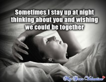 thinking of you quotes - Sometimes I stay up at night