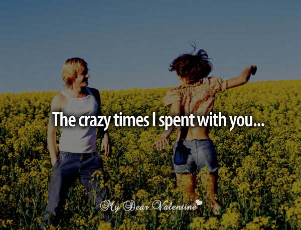 thinking of you quotes - The crazy times I spent