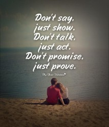 Love Picture Quotes - Don't Say, Just Show