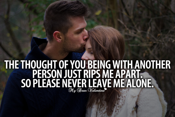 All I Want is You Quotes - The thought of you being with another person