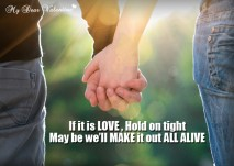 Amazing Love Quotes - If it is love hold on tight