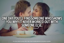 Amazing Love Quotes - One day you'll find someone