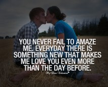 Amazing Love Quotes - You never fail to amaze me