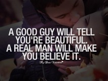 A Good Guy Will Tell You're Beautiful