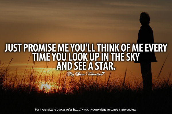Awesome Love Quotes - Just promise me you'll think of me every time