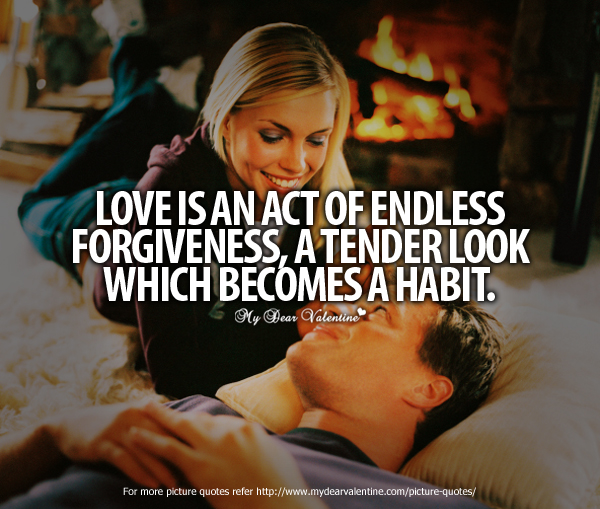 Beautiful Love Quotes - Love is an act of endless forgiveness