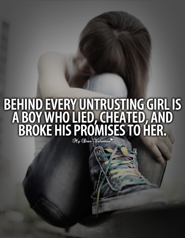 Broken Heart Quotes - Behind every untrusting girl is a boy