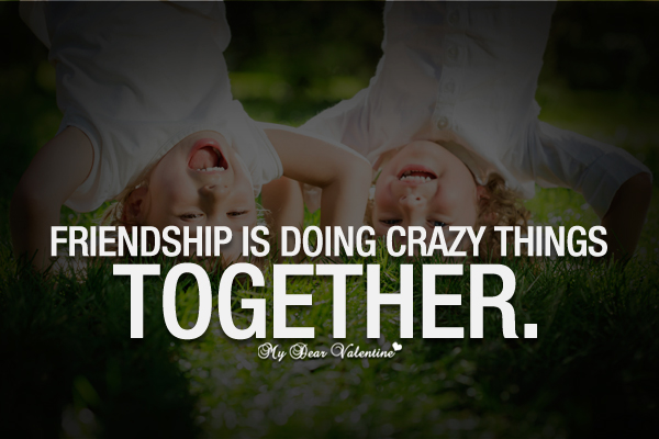 Quotes For Crazy Friends : Pics photos crazy friends quotes