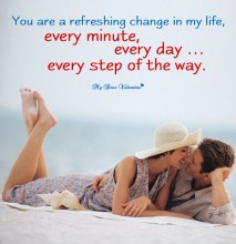 Cute Love Picture Quote - You are refreshing change in my life