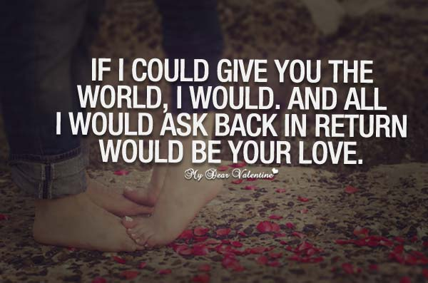 Cute Love Quotes - If I could give you the world I would