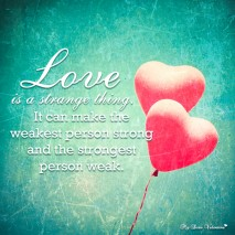 Cute Love Quotes - Love is a strange thing