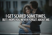 Cute Quotes for Him - I get scared sometimes