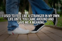 Cute Quotes for Him - I used to feel like a stranger in my own life