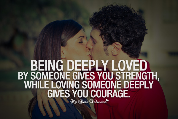 Deep Love Quotes - Being deeply loved by someone