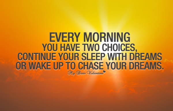 Funny Love Quotes - Every morning you have two choices