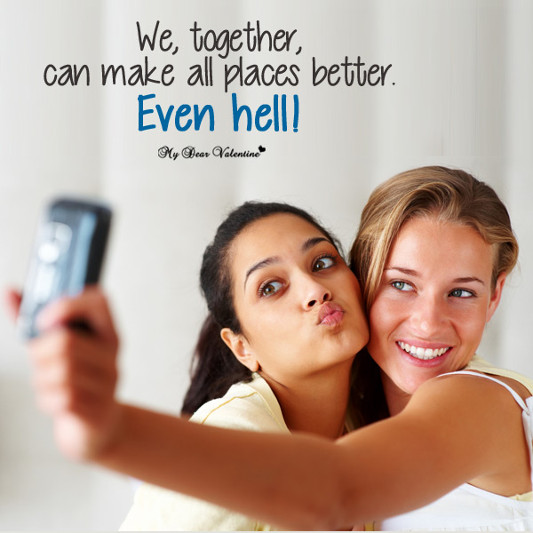Friendship picture quotes - We together can make