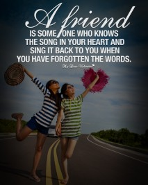 Friendship Quotes - A friend is someone who knows the song