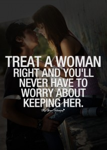 Girlfriend Quotes - Treat a woman right