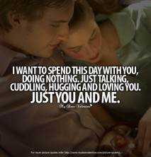 I Love You Quotes For Him - I want to spend this day