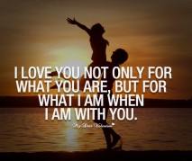 I Love You Quotes - I love you not only for what you are