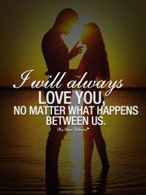 I Love You Quotes - I will always love you