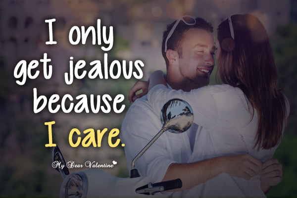Cute Love Picture Quotes - I only get jealous