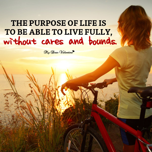 Inspirational picture quotes - The purpose of life