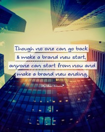 Inspirational Picture Quotes - Though no one can go back