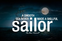 Inspirational Quotes - A smooth sea never made a skillful sailor
