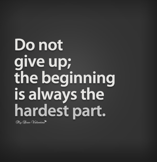 do not give up the beginning is always picture quotes