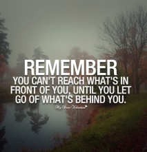 Inspirational Quotes - Remember you can't reach what's in front of you