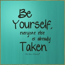 Life Quotes - Just Be Yourself