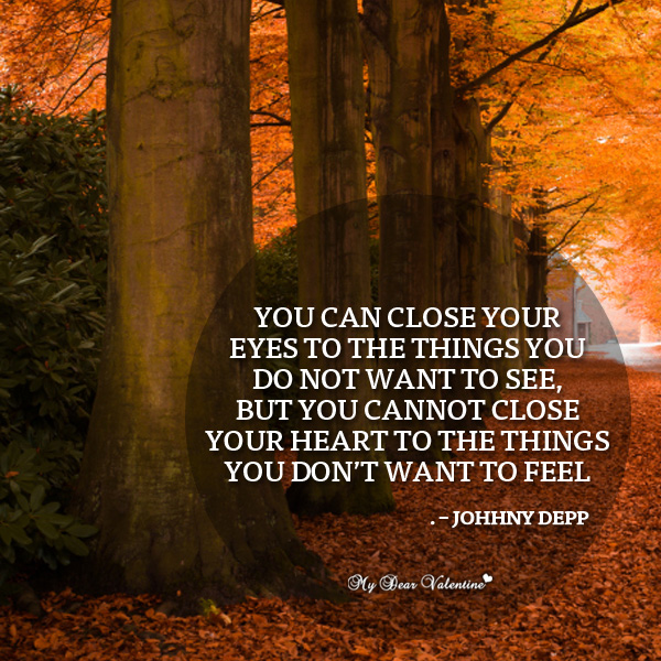 Life Picture Quote - You can close your eyes to the things