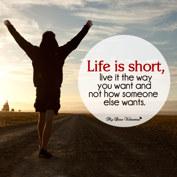 Life picture quotes - Life is short