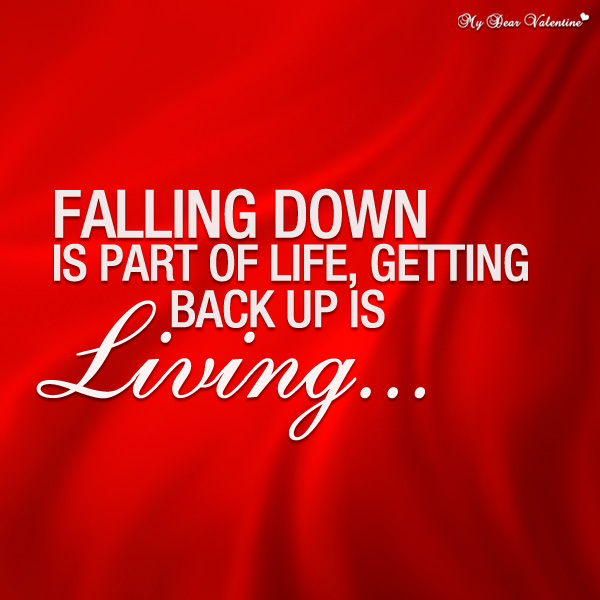 Life Quotes - Falling down is a part of life
