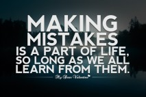 Life Quotes - Making mistakes is a part of life