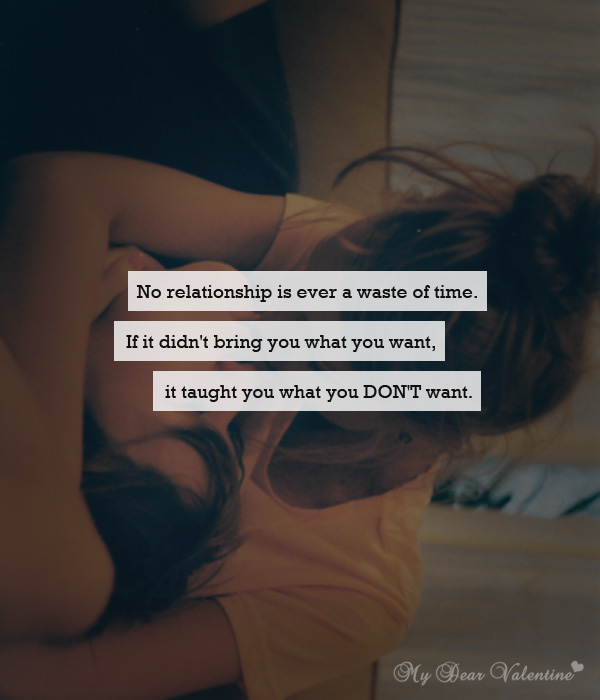 Life Quotes - No relationship is ever a waste of time