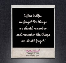 Life Quotes - Often in life we forget the things