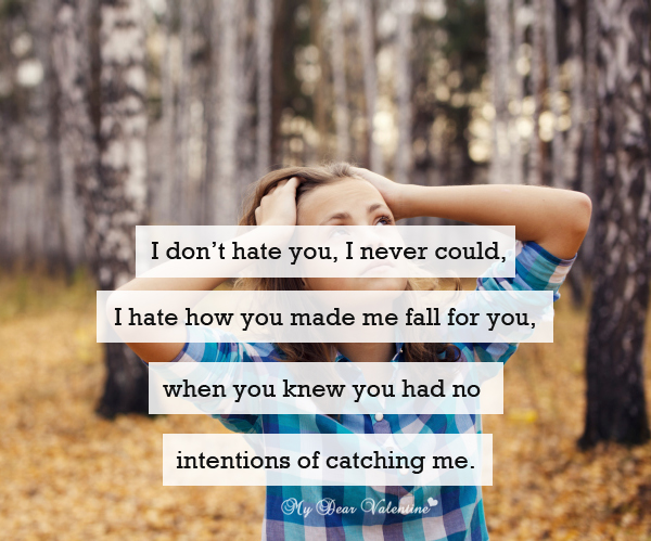 Love Hurts Quotes - I don't hate you I never could