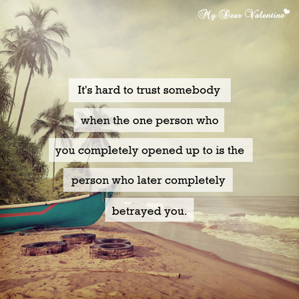 Love Hurts Quotes - It's hard to trust somebody