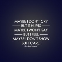 Love Hurts Quotes - Maybe I don't cry but it hurts